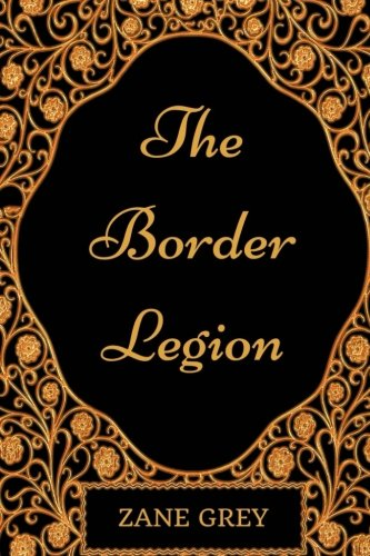 Used, The Border Legion: By Zane Grey - Illustrated for sale  Delivered anywhere in Canada