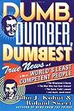 Dumb, Dumber, Dumbest, John J. Kohut, 0452275954