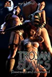 img - for Trojan Slaves: Possessed and dominated (Slave Girls of War) (Volume 1) book / textbook / text book