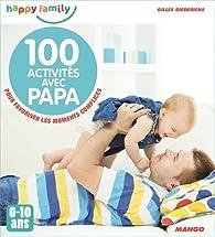100 activités avec mon papa par Gilles Diederichs