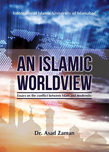 Amazoncom An Islamic Worldview Essays On The Conflict Between  An Islamic Worldview Essays On The Conflict Between Islam And Modernity By  Zaman