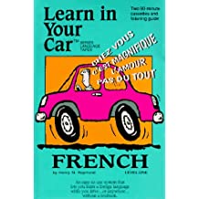 Learn in Your Car French Single Level: 2 Cassettes. 90 Minutes