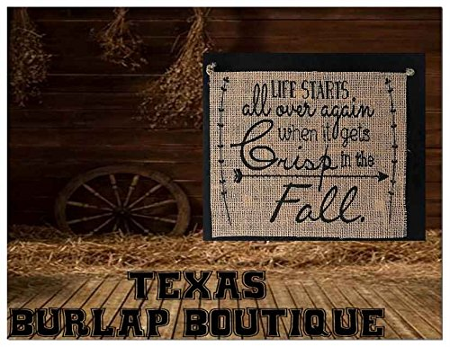 (JUST MADE: Halloween Collection: Life starts all over when it gets crisp in the Fall Burlap Country Rustic Chic Wedding Sign Western Home Décor)