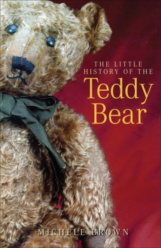 Read Online The Little History of the Teddy Bear pdf