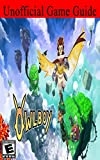 Owlboy: Unofficial Game Guide