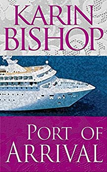 Port of Arrival by [Bishop, Karin]