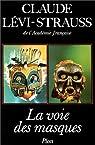 La voie des masques par Lévi-Strauss