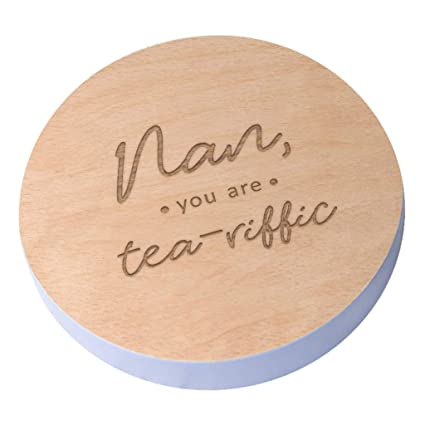 Dust And Things Nan Coaster You Are Tea Riffic Engraved Wooden Gift