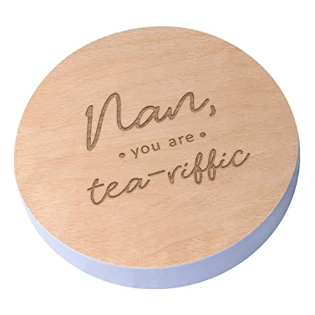 Nan You Are Tea Riffic Wooden Gift Coaster Birthday Gifts