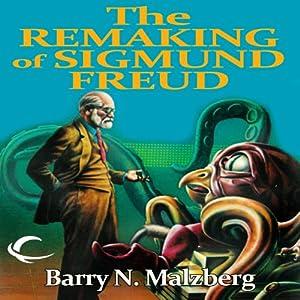 The Remaking of Sigmund Freud Audiobook