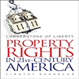Cornerstone of Liberty: Property Rights in 21st-Century America