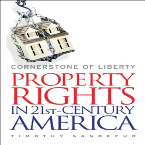 Cornerstone of Liberty: Property Rights in 21st-Century America by Blackstone Audio, Inc.