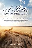 Best Husband And Fathers - A Better Man, Husband, Father Review