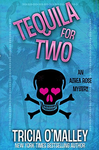 Tequila for Two: An Althea Rose Mystery (The Althea Rose Series Book 2) cover