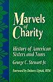 Marvels of Charity, George C. Stewart, 0879736488