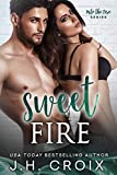 Sweet Fire (Into The Fire Series Book 6)