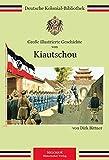 Große illustrierte Geschichte von Kiautschou
