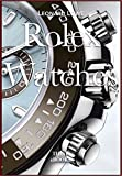 Rolex Watches: Rolex Submariner Explorer GMT Master Daytona… and many more interesting details (Luxury Watches Book 2)