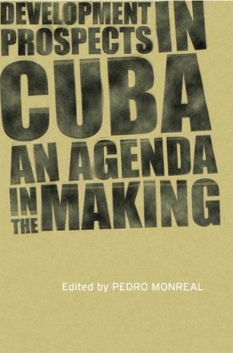 Development Prospects in Cuba: An Agenda in the Making ...