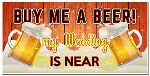 Bachelor Party Banner - Buy Me a Beer My Wedding is Near - Backdrop Decoration ()