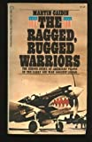 Ragged, Rugged Warriors