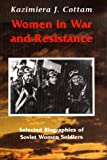 img - for Women in War and Resistance: Selected Biographies of Soviet Women Soldiers book / textbook / text book