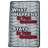What Happens in This Garage Stays in This Garage Tin Auto Tire Sign