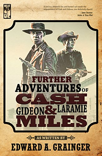 Further Adventures of Cash Laramie and Gideon Miles (Cash Laramie & Gideon Miles Series Book 9) by [Grainger, Edward A.]