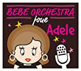 "Afficher ""Bebe orchestra joue Adele"""