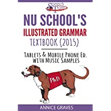 Nu School's Illustrated Grammar Textbook (2015): (Tablets and Mobile Phone Ed. with Music Samples)