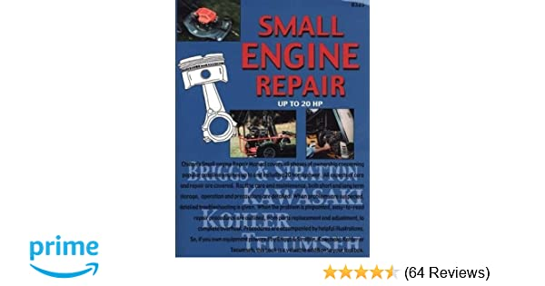 Small engine repair up to 20 hp chilton 9780801983252 amazon small engine repair up to 20 hp chilton 9780801983252 amazon books fandeluxe Choice Image