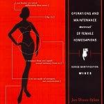 Operations and Maintenance Manual of Female Homosapiens | Jan Dixon Sykes