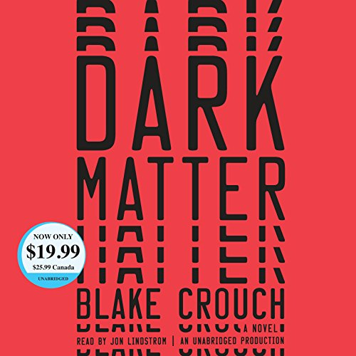 Dark Matter: A Novel (Best Stores For Cyber Monday)