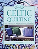 img - for More Celtic Quilting: Over 25 Projects for Patchwork, Quilting and Applique book / textbook / text book
