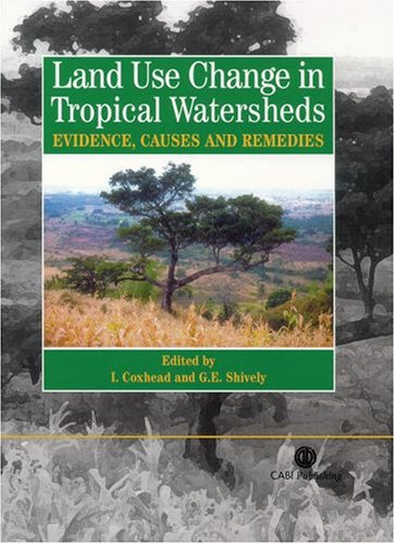 land_use_changes_in_tropical_watersheds-evidence,_causes_and_remedies