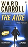 The Aide, Ward Carroll, 0451215516