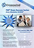Crosswind Exam Sim CD Insert 3rd Edition 06 PMP only Version 7. 0 3500 Questions, Tony Johnson, MBA, PMP, PgMP, 0978703243