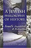 A Jewish Philosophy of History, Paul Eidedlberg, 0595663761