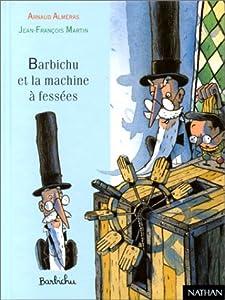 """Afficher """"Barbichu et la machine à fessées"""""""
