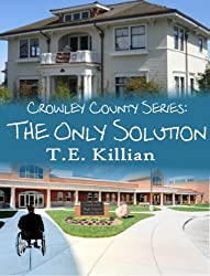 The Only Solution (Crowley County Series Book 3)