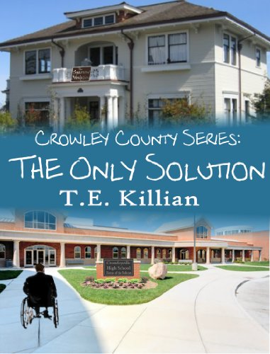 The Only Solution (Crowley County Series Book 3) by [Killian, T. E.]