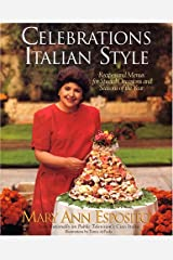 Celebrations, Italian Style: Recipes and Menus for Special Occasions and Seasons of the Year Hardcover