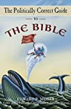 The Politically Correct Guide to the Bible, Edward P. Moser, 0609801872