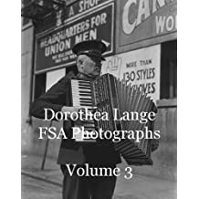 Dorothea Lange FSA Photographs Volume 3