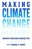 img - for Making Climate Change History: Documents from Global Warming's Past (Weyerhaeuser Environmental Classics) book / textbook / text book