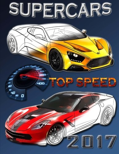 Supercars top speed 2017.: Coloring book for all ages