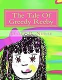 The Tale of Greedy Reeby, Lesley D. Nurse, 0979769965