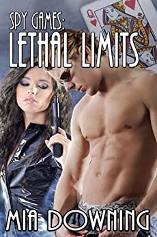 Spy Games: Lethal Limits by [Downing, Mia]