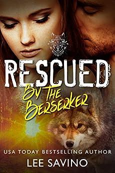 Rescued by the Berserker (The Berserker Brides Book 1) by [Savino, Lee]