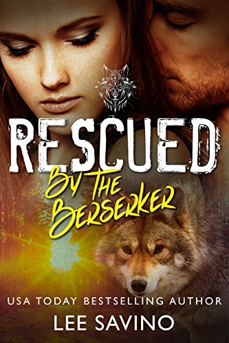 Rescued by the Berserker (The Berserker Brides Book 1) by [Savino, Lee]